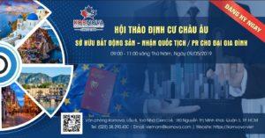 Hội Thảo Đầu Tư Định Cư Châu Âu - Con Đường Nhanh Nhất Nhận Quốc Tịch/ PR Cho Đại Gia Đình