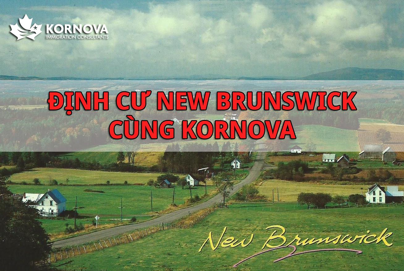 Khách Hàng Kornova Nhận Thư Mời Ký Quỹ Chương Trình Định Cư Doanh Nhân New Brunswick, Canada