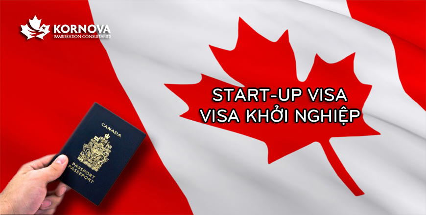Tại Sao Start-Up Visa Canada Lại Được Nhiều Doanh Nhân Việt Nam Chú Ý Hiện Nay?