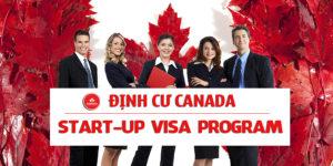 Visa Khởi Nghiệp Canada - Start Up Visa Là Gì? Lợi Ích, Điều Kiện Và Quy Trình
